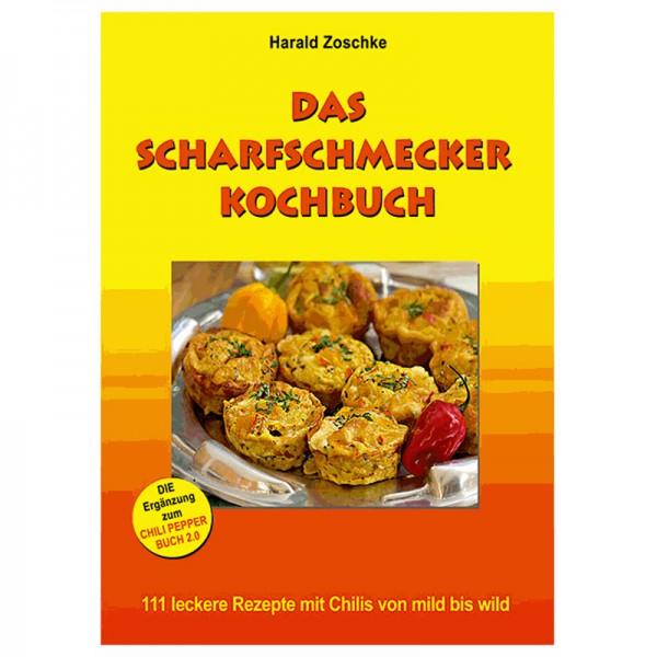 Das Scharfschmecker Kochbuch - 111 leckere Rezepte mit Chilis